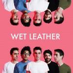 あまりにも技アリなイントロ!NYのインディーポップバンド Wet Leatherが'Feel'のMVを公開